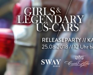 GIRLS & LEGENDARY US-CARS 2019 KALENDER RELEASEPARTY