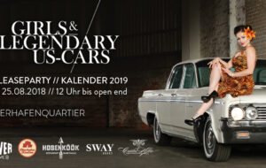 GIRLS & LEGENDARY US-CARS 2019 – DAS PROGRAMM DER RELEASEPARTY